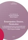 Renée Wagener et Thorsten Fuchshuber - Émancipation, Éclosion, Persécution - Le développement de la communauté juive luxembourgeoise de la Révolution française à la 2e Guerre mondiale.