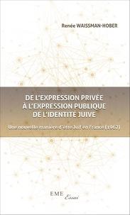 De lexpression privée à lexpression publique de lidentité juive - Une nouvelle manière dêtre Juif en France (1967).pdf