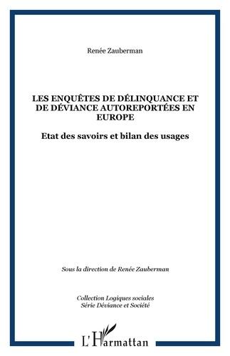 Renée Zauberman - Les enquêtes de délinquance et de déviance autoreportées en Europe - Etat des savoirs et bilan des usages.
