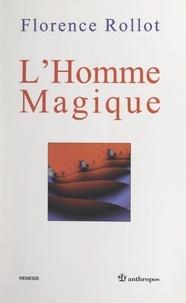 Renesis et Florence Rollot - L'homme magique.