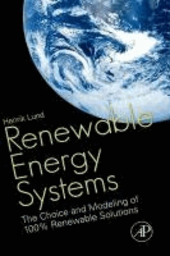 Renewable Energy Systems - The Choice and Modeling of 100% Renewable Solutions.