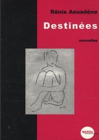 Rénia Aouadène - Destinées.