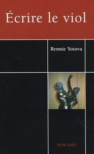 Rennie Yotova - Ecrire le viol.
