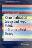 Renormalization Group and Fixed Points - in Quantum Field Theory.