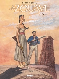 Renot et  Ersel - Le zouave Tome 2 : Olympe.