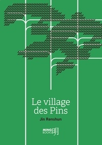 Renshun Jin - Le village des Pins.