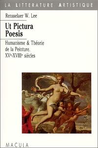 Rensselaer-W Lee - Ut pictura poesis - Humanisme et théorie de la peinture : XVe-XVIIIe siècles.