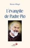 Renzo Allegri - L'évangile de Padre Pio.