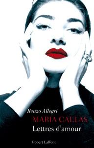 Maria Callas- Lettres d'amour - Renzo Allegri pdf epub