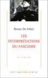 Renzo De Felice - Les interprétations du fascisme.
