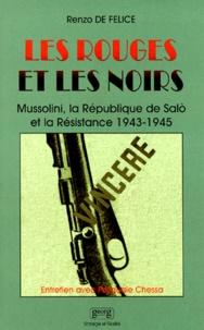 Renzo De Felice - LES ROUGES ET LES NOIRS. - Mussolini, la République de Salo et la Résistance 1943-1945.