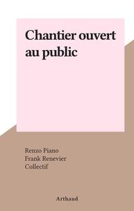 Renzo Piano et Frank Renevier - Chantier ouvert au public.