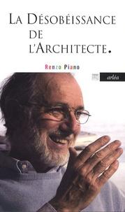 Renzo Piano - La désobéissance de l'architecte.