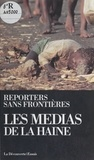 Reporters sans frontières - Les médias de la haine.