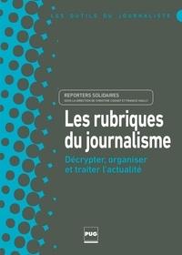 Reporters solidaires et Christine Cognat - Les rubriques du journalisme - Décrypter, organiser et traiter l'actualité.