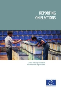 Reporting on elections - Council of Europe handbook for civil society organisations.