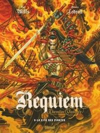 Pat Mills - Requiem - Tome 09 - La cité des pirates.