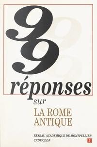 Réseau académique de Montpelli et Georges Gensane - 99 réponses sur la Rome antique.