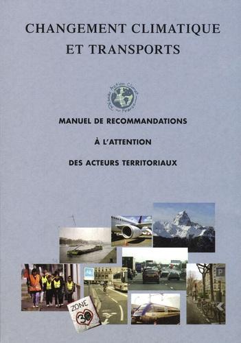 Réseau Action Climat France - Changement climatique et transports - Manuel de recommandations à l'attention des acteurs territoriaux.