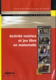 Danièle Edo - Activité motrice en jeu libre en maternelle. 1 DVD