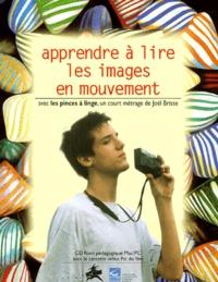 CRDP Auvergne - Apprendre à lire les images en mouvement. - CD-ROM et cassette vidéo pal.