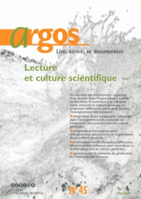 Claudine Larcher - Argos N° 45, Mai 2009 : Lecture et culture scientifique.