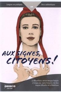 CNDP - Aux signes, citoyens ! - La Marseillaise, version bilingue français et langue des signes française, les deux langues officielles de la République. 1 DVD