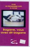 CRDP de Lyon - Bagarre, vous avez dit bagarre - Cassette vidéo.