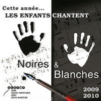 CRDP de Haute-Normandie - Cette année... les enfants chantent Noires & Blanches. 1 CD audio