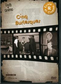 CRDP de Lyon - Cinq Burlesques. 1 DVD