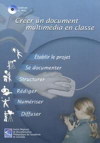 Alain Carrier et Denise Cayla - Créer un document multimédia en classe - CD-ROM.