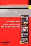 Claire Griess - Débattre pour mieux comprendre des textes littéraires. 1 DVD