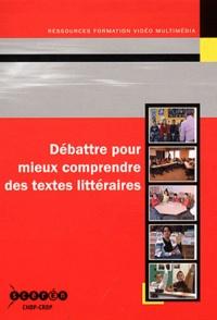 Claire Griess et Fabrice Millot - Débattre pour mieux comprendre des textes littéraires. 1 DVD