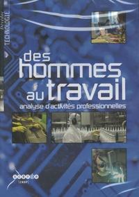 CNDP - Des hommes au travail - Analyse d'activités professionnelles.