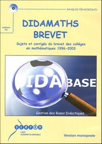 Didamaths Brevet : sujets et corrigés des collèges en mathématiques 1996-2003 - CD-ROM licence monoposte.pdf