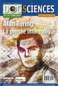Jean Lassègue et Jean-Louis Giavitto - DocSciences N° 14 Juin 2012 : Alan Turing, la pensée informatique.