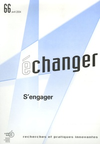 CRDP des Pays de la Loire - Echanger N° 66, Avril 2004 : S'engager.