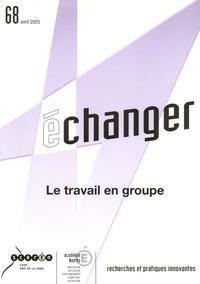 CRDP des Pays de la Loire - Echanger N° 68, Avril 2005 : Le travail en groupe.