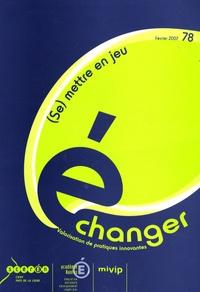 Paul Desneuf - Echanger N° 78, février 2007 : (Se) mettre en jeu.