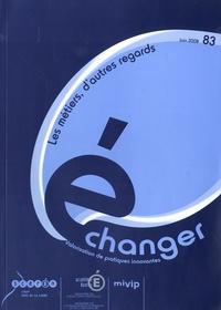 Christian Faugier - Echanger N° 83, Juin 2008 : Les métiers, d'autres regards.