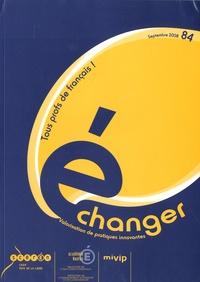Christian Faugier - Echanger N° 84, Septembre 200 : Tous profs de français !.