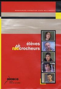 Anne Grange et Hélène Pagès - Elèves décrocheurs / raccrocheurs. 1 DVD