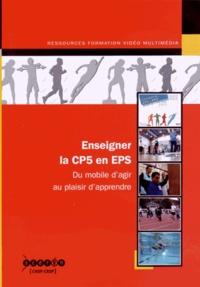 Véronique Blin et Philippe Heuzé - Enseigner la CP5 en EPS. 1 DVD