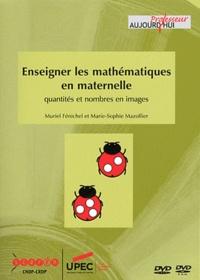 Muriel Fénichel et Marie-Sophie Mazollier - Enseigner les mathématiques en maternelle - Quantités et nombres en images. 2 DVD