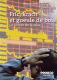 Daniel Cohen et Erik Orsenna - Fric, krach et gueule de bois - Le roman de la crise. 1 DVD