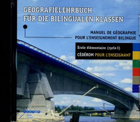 CRDP d'Alsace - Geografielehrbuch für die bilingualen Klassen : Manuel de géographie pour l'enseignement bilingue Cycle 3 - CD-ROM pour l'enseignant.