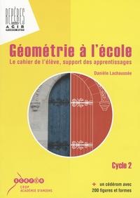 Géométrie à lécole, cycle 2 - Le cahier de lélève, support des apprentissages.pdf