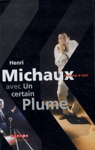 Michel Véricel et Philippe Joannin - Henri Michaux avec Un certain Plume - Cassette vidéo.