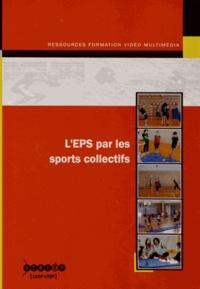 Francis Lebrun et Jacques Lemaire - L'EPS par les sports collectifs. 1 DVD