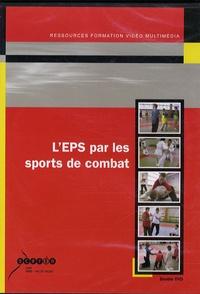 Sophie Golliot et Jacques Badreau - L'EPS par les sports de combat. 1 DVD